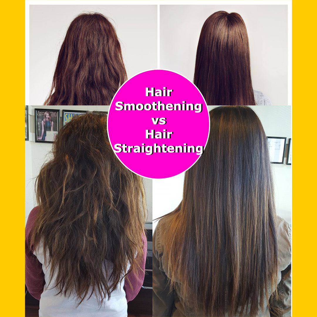 hair smoothening vs hair straightening