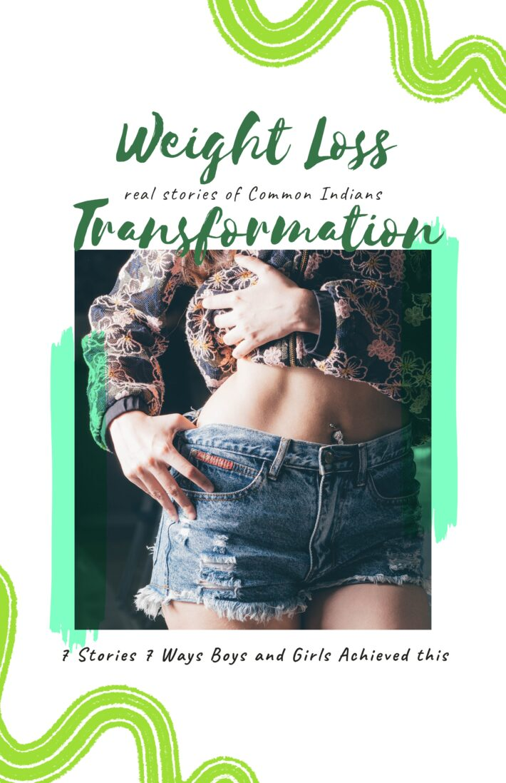 Weight Loss Transformation - Real Stories of 7 Common Indians