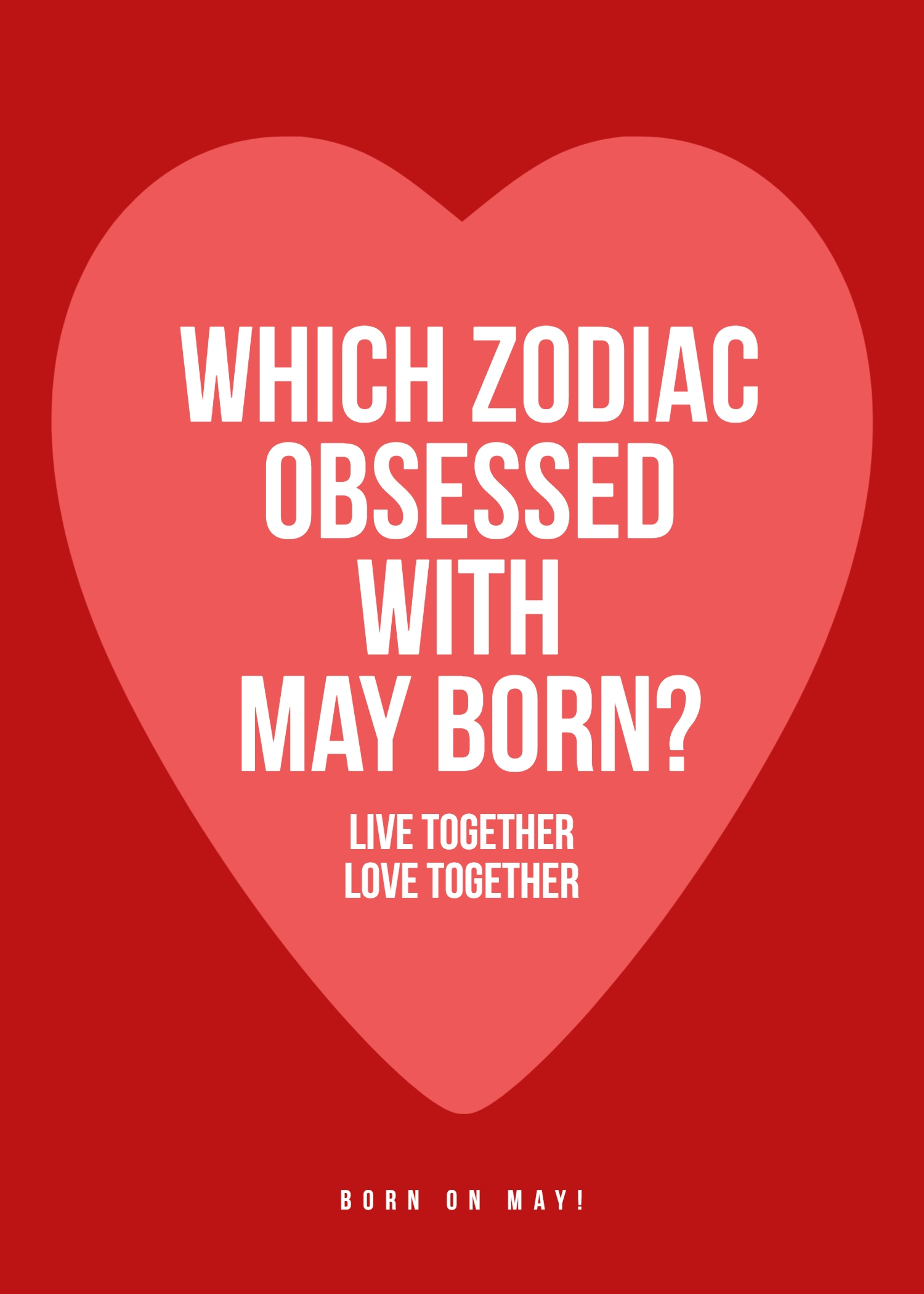 zodiac may born love life