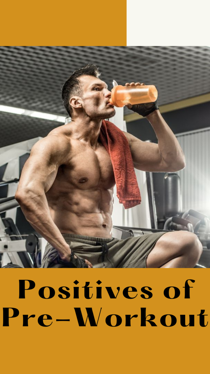 pre-workout things : Positives